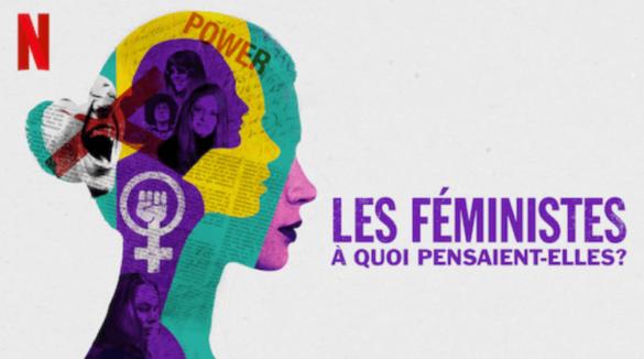 les féministes à quoi pensaient-elles documentaire netflix